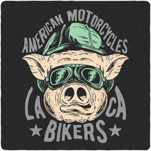 T-shirt Or Poster Design With Illustration Of Pig Biker. Design With Text Composition.