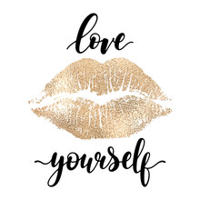Love Yourself - Black Hand Written Lettering With Golden Lip Imprint Isolated On White Backgroun. Modern Vector Design, Decorative Inscription, Motivational Poster.