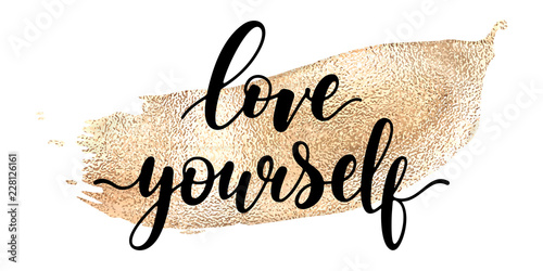 Photo Love yourself - black hand written lettering with golden smear isolated on white background