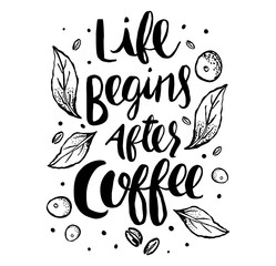 Naklejka Do kuchni Life begins after coffee quote in vector