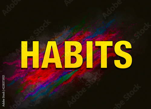 Fotografia  Habits colorful paint abstract background