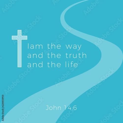 Valokuva Biblical phrase from john gospel, I am the way and the truth and the life