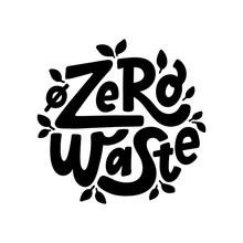 Zero Waste Text Hand Lettering Sign. Ecology Concept, Recycle, Reuse, Reduce Vegan Lifestyle. Vector Illustration.