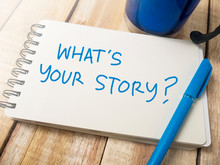What Is Your Story, Motivation...