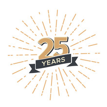 Twenty Five Anniversary Retro Vector Emblem Isolated Template. Vintage Logo 25th Years With Ribbon And Fireworks On White Background