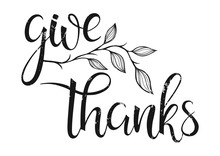 Thanksgiving Typography. Give Thanks - Hand Painted Lettering With Floral Element Perfect For Thanksgiving Day. Thanksgiving Design For Cards, Prints And So Much More.