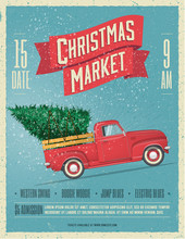 Vintage Styled Christmas Market Poster Or Flyer Template With Retro Red Pickup Truck With Christmas Tree On Board. Vector Illustration.