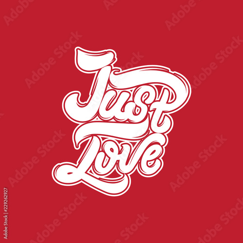 Just love. Vector handwritten lettering. Template for card, poster, banner. print for t-shirt.