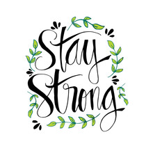 Stay Strong Hand Lettering. In...