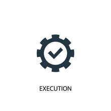 Execution Icon. Simple Element Illustration. Execution Concept Symbol Design. Can Be Used For Web And Mobile.