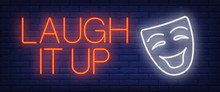 Laugh It Up Neon Sign. Comedia...