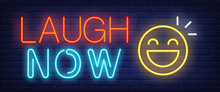 Laugh Now Neon Sign. Happy Emoji On Brick Background. Happiness, Joke, Humor. Night Bright Advertisement. Vector Illustration In Neon Style For Emotion, Entertainment, Attitude