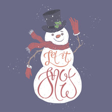 Christmas Brush Lettering Placed In A Color Form Of A Cute Snowman And Saying Let It Snow.