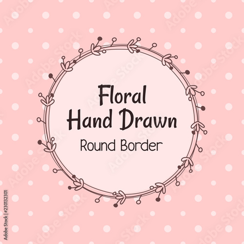 Vector Hand Drawn Cute Round Frame Flower Border