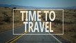 Time to travel word with country road