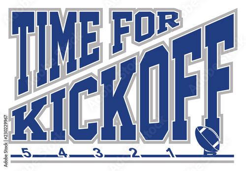 Slika na platnu Football - Time for Kickoff is an illustration of a football on a kicking tee with text that says Time for Kickoff representing the start of the game