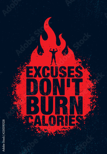 Excuses Don't Burn Calories. Inspiring Workout and Fitness Gym Motivation Quote Illustration Sign. Sport Vector