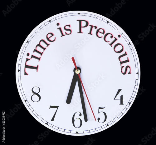 Fotografie, Obraz  Time is PRECIOUS use is wisely - white clock face with the words TIME IS PRECIOU