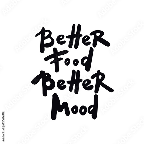 Better food better mood. Hand lettering poster.