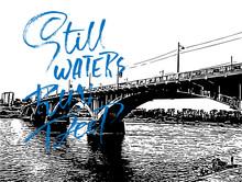 Bridge Over River. Still Waters Run Deep. Vector Dry Brush Lettering.