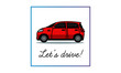 Let's Drive Poster with Small Car Vector Illustration