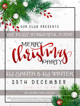 Vector Illustration Of Christmas Party Poster Template With Hand Lettering Label - Merry Christmas - With Realistic Fir-tree Branches, Baubles, Snowflakes, And Decorative Bead Branches