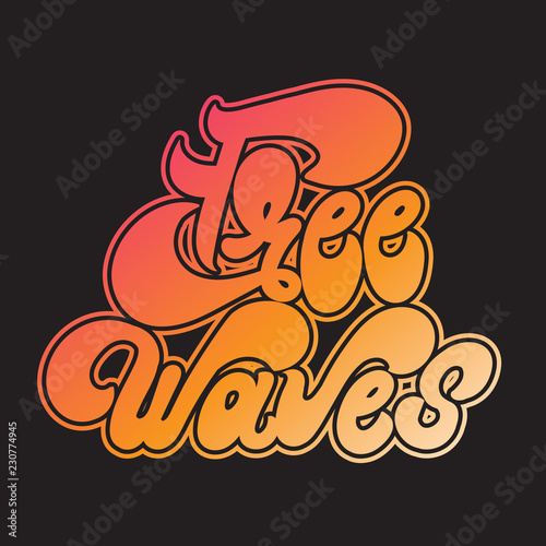 Free waves  Vector handwritten lettering made in 90's style