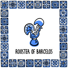 Portugal Landmarks Set. Rooster Of Barcelos, Symbol Of Portugal. Sooster In Frame Of Portuguese Tiles. Sketch Style Vector Illustration, For Souvenirs, Magnets, Post Cards