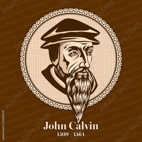 Photo John Calvin (1509 – 1564) was a French theologian, pastor and reformer in Geneva during the Protestant Reformation
