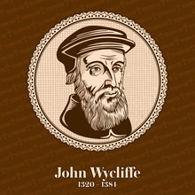 John Wycliffe (1320 – 1384) Was An English Scholastic Philosopher, Theologian, Biblical Translator, Reformer, English Priest, And A Seminary Professor At The University Of Oxford. Christian Figure.