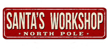 Santa's Workshop Vintage Rusty Metal Sign