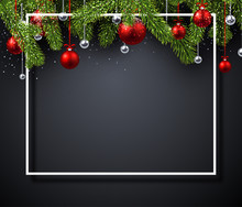 Christmas And New Year Shiny Poster With Fir Branches And Christmas Balls.