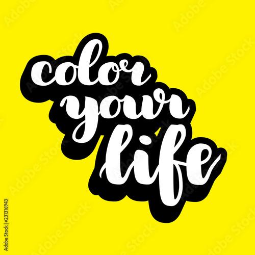 Fotografie, Obraz  Color your life brush hand drawn lettering