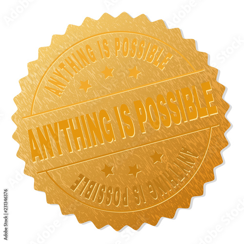 Fotografie, Obraz  ANYTHING IS POSSIBLE gold stamp badge
