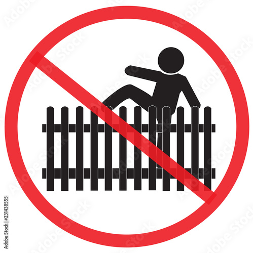 Awe Inspiring No Climb Or Jump The House Fence Not Allowed Sign Warning Beutiful Home Inspiration Xortanetmahrainfo