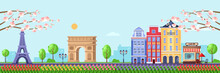 Spring Season In Paris. Vector Flat Illustration Of Cityscape With Eiffel Tower, Triumphal Arch And Old Buildings.