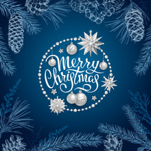 Merry Christmas Card With Realistic Silver Balls, Stars In Round Frame. Sketch Of Different Branches Of Fir Tree, Cedar, Pine, Hawthorn And Cones On Blue Background. Elegant Lettering