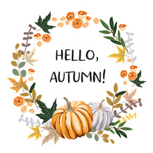 Hello Autumn Wreath Design Template Print With Orange, Gray Pumpkin, Maple Leaves. Vector Halloween Illustration. October Harvest Background. Organic Vegetable Garden Food. Nature Design. Fall Season