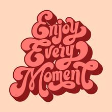 Enjoy Every Moment Typography Style Illustration