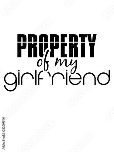Design Property Of My Girlfriend Spruch Eigentum Freundin Freund