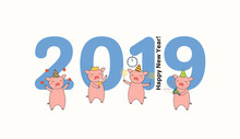 Hand Drawn New Year 2019 Greeting Card, Banner Template With Big Numbers, Cute Funny Pigs Celebrating, Typography. Line Drawing. Isolated Objects. Vector Illustration. Design Concept For Party.