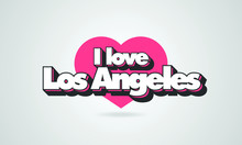 I Love Los Angeles Urbanistic Inscription, LA Travel Concept Illustration With Red Heart As The Background For Printing On Clothes, Typography And Web.