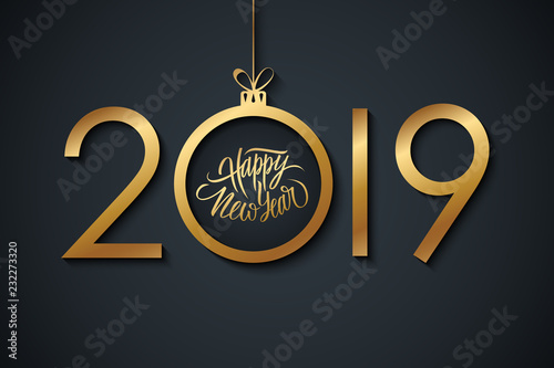 Tela  2019 Happy New Year celebrate banner with handwritten new year holiday greetings and golden christmas ball