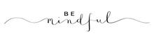 BE MINDFUL Brush Calligraphy B...