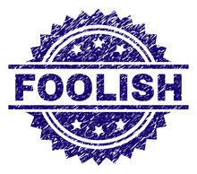 FOOLISH Stamp Seal Watermark With Distress Style. Blue Vector Rubber Print Of FOOLISH Label With Retro Texture.