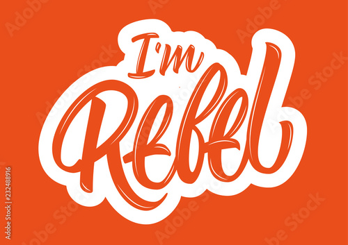 Canvas Print I'm rebel vector lettering sign on red background