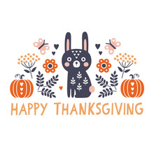 Vector Happy Thanksgiving Card With Cute Bunny, Flowers And Pumpkins In Scandinavian Style With Hand Made Text Greeting. Modern Folk Art Card In Square Format.