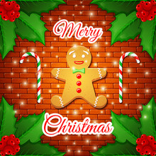 Merry Christmas - Cute Greeting Card With Gingerbread Man And Two Candy Canes In The Frame Of The Leaves Of Holly Berries On On Background Of Brick Wall. Element For Your Design. Vector Illustration.