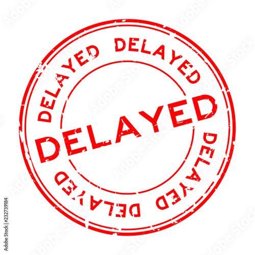 Fotografie, Obraz  Grunge red delayed word round rubber seal stamp on white background