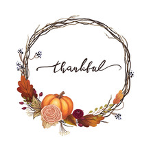 Thankful Thanksgiving Wreath With An Orange Pumpkin, Autumn Flowers, Vines, Branches, Grapes, Fall Leaves And Lettering. Orange And Red Autumn Thanksgiving Calligraphy Illustration Fall Season Themed.